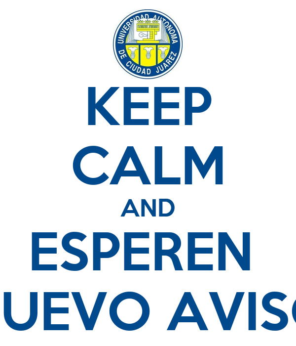 KEEP CALM AND ESPEREN  NUEVO AVISO