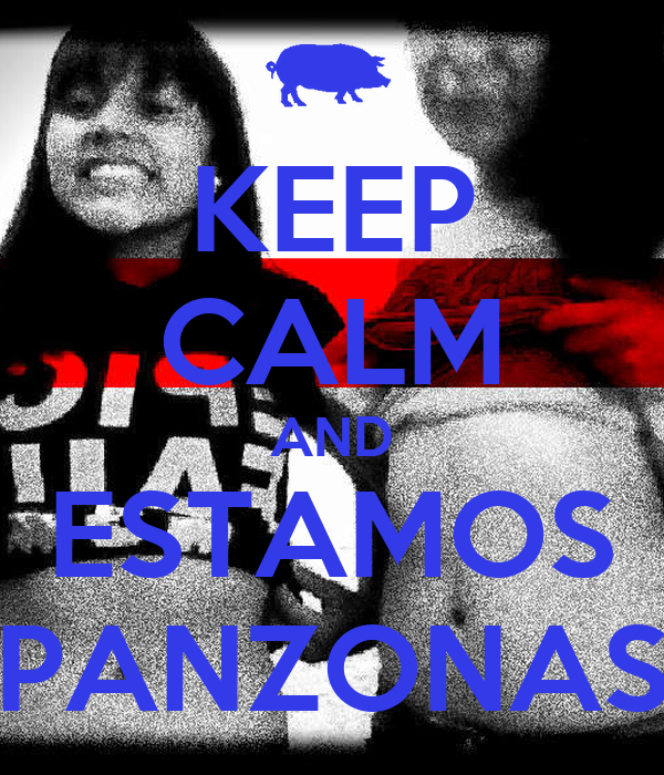 KEEP CALM AND ESTAMOS PANZONAS