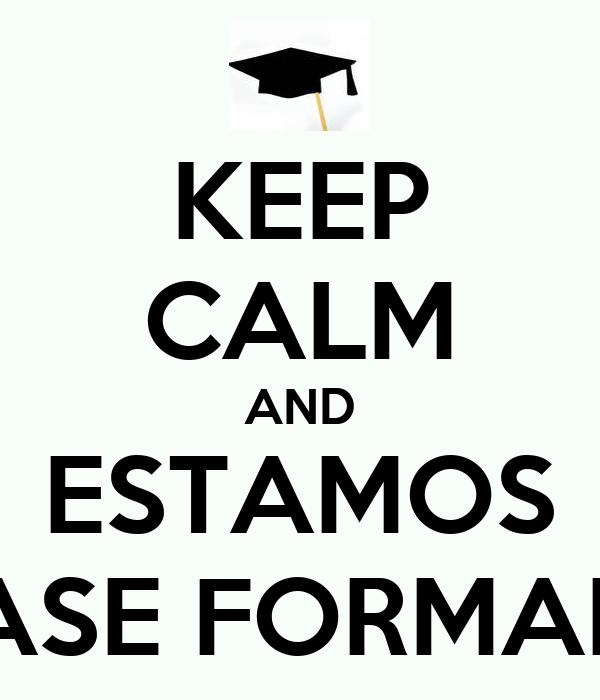 KEEP CALM AND ESTAMOS QUASE FORMADOS