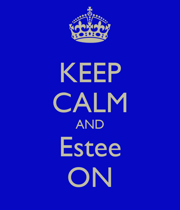 KEEP CALM AND Estee ON