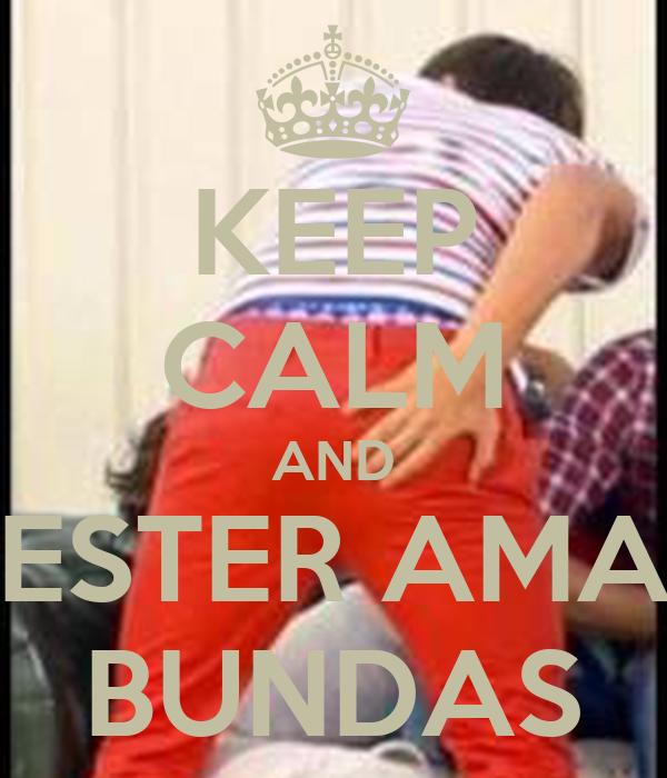 KEEP CALM AND ESTER AMA BUNDAS
