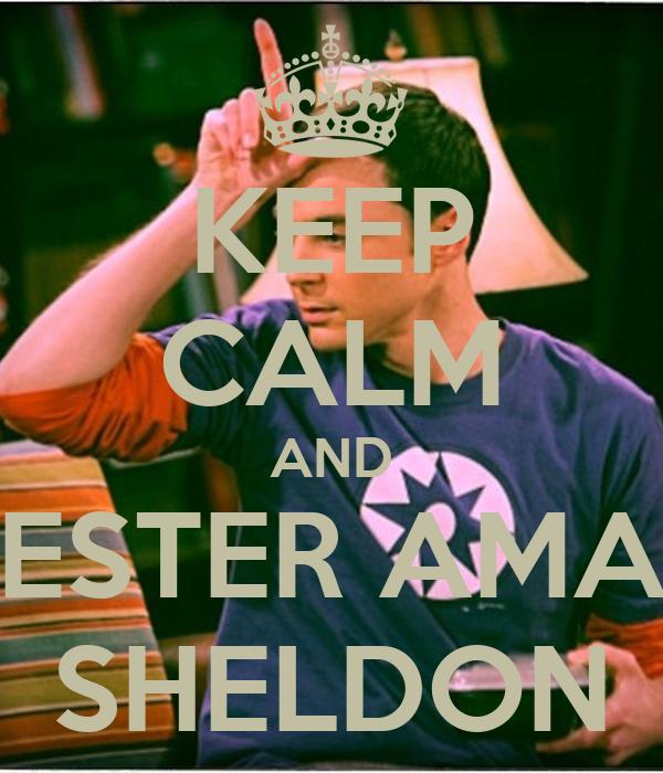 KEEP CALM AND ESTER AMA SHELDON