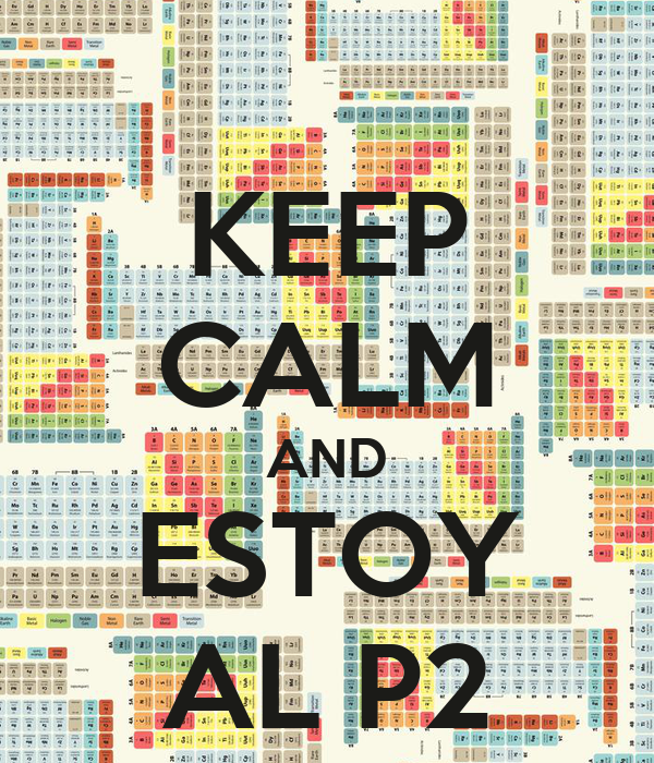 KEEP CALM AND ESTOY AL P2