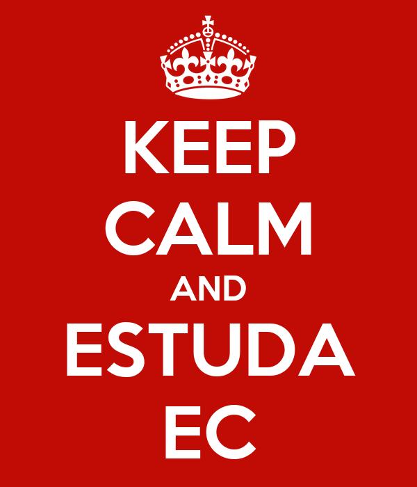 KEEP CALM AND ESTUDA EC