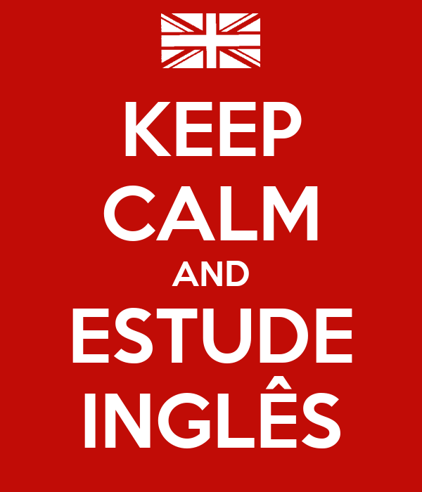 KEEP CALM AND ESTUDE INGLÊS