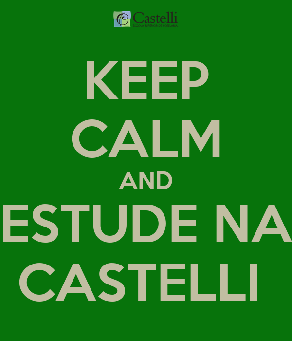 KEEP CALM AND ESTUDE NA CASTELLI
