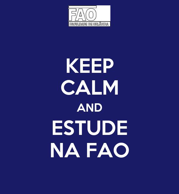 KEEP CALM AND ESTUDE NA FAO