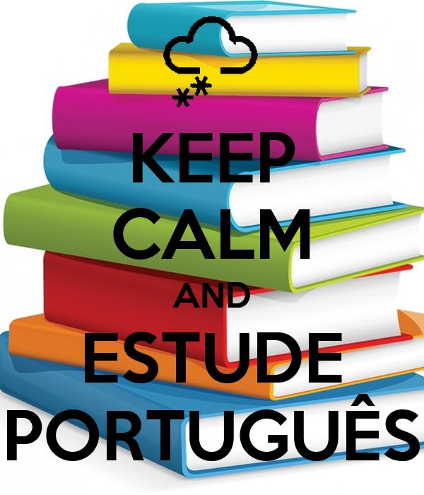 KEEP CALM AND ESTUDE PORTUGUÊS