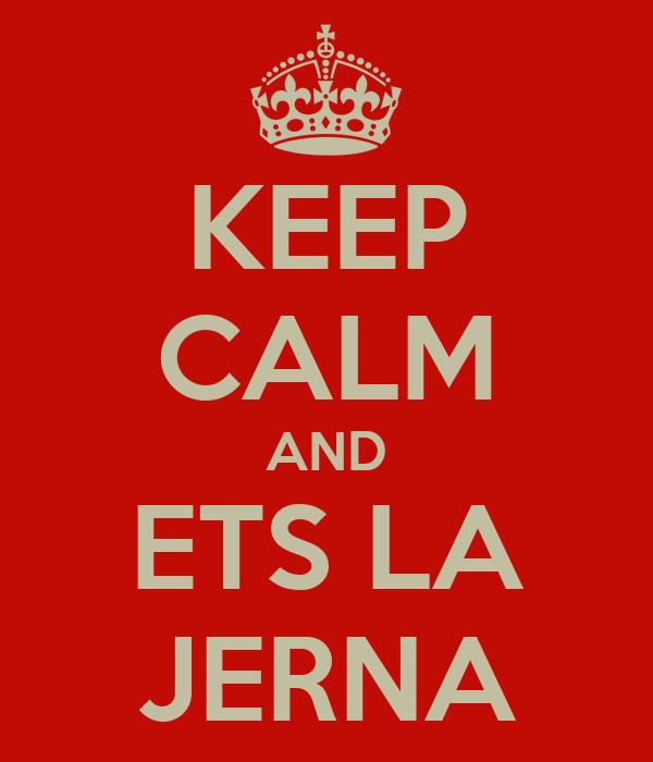 KEEP CALM AND ETS LA JERNA