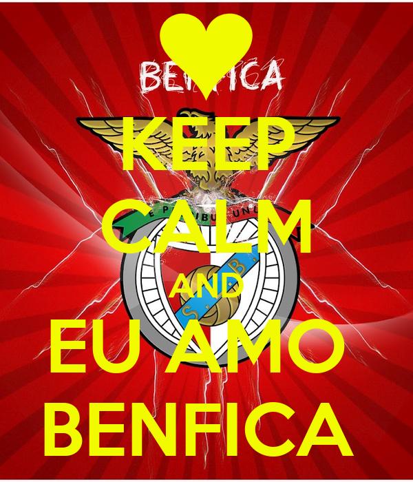 KEEP CALM AND EU AMO  BENFICA