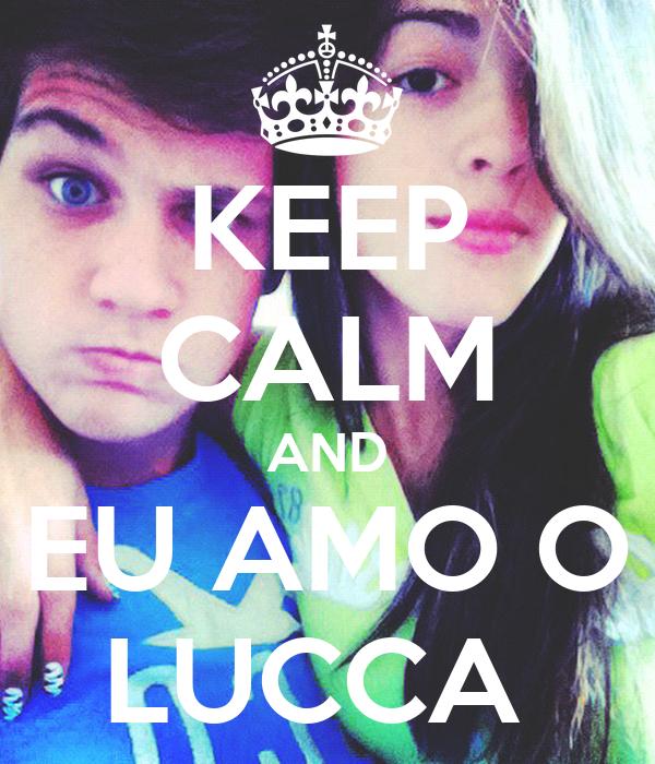 KEEP CALM AND EU AMO O LUCCA