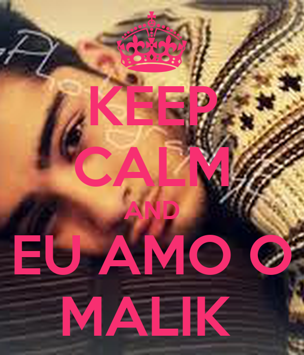 KEEP CALM AND EU AMO O MALIK