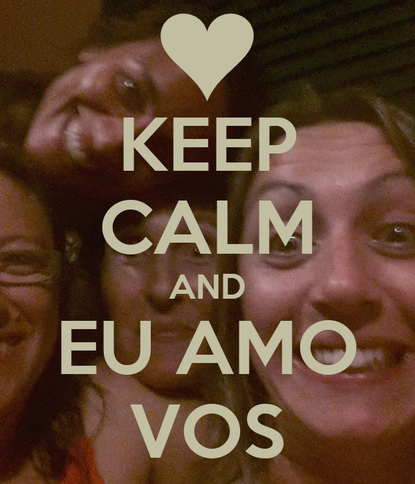 KEEP CALM AND EU AMO VOS
