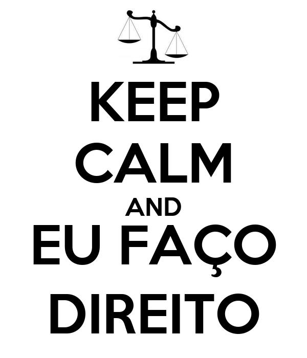 KEEP CALM AND EU FAÇO DIREITO