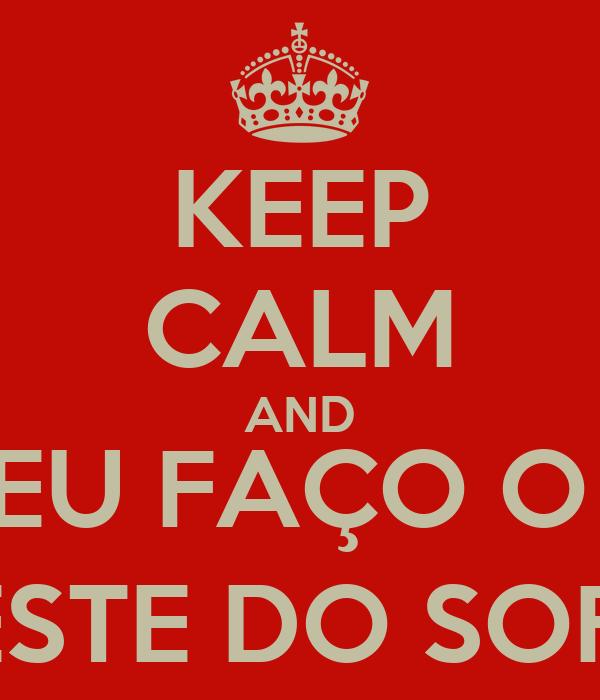 KEEP CALM AND EU FAÇO O  TESTE DO SOFÁ