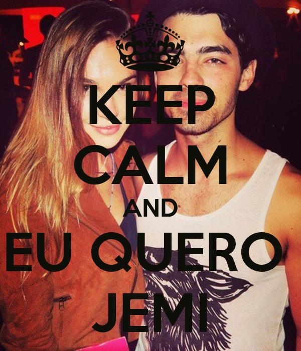 KEEP CALM AND EU QUERO  JEMI