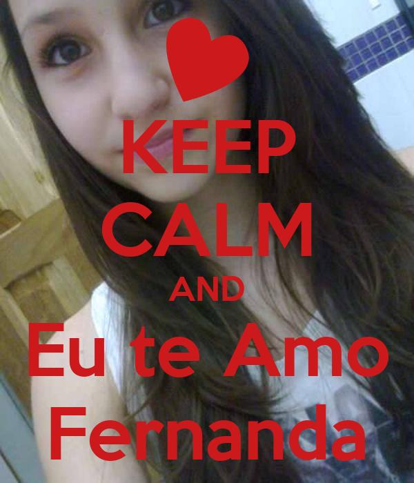 KEEP CALM AND Eu te Amo Fernanda