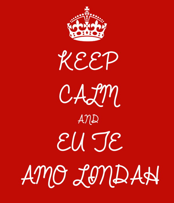 KEEP CALM AND EU TE AMO LINDAH