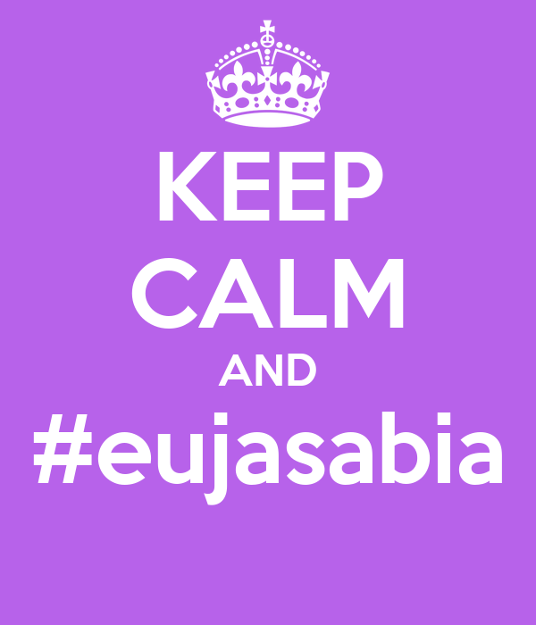 KEEP CALM AND #eujasabia