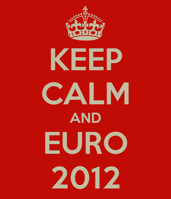 KEEP CALM AND EURO 2012