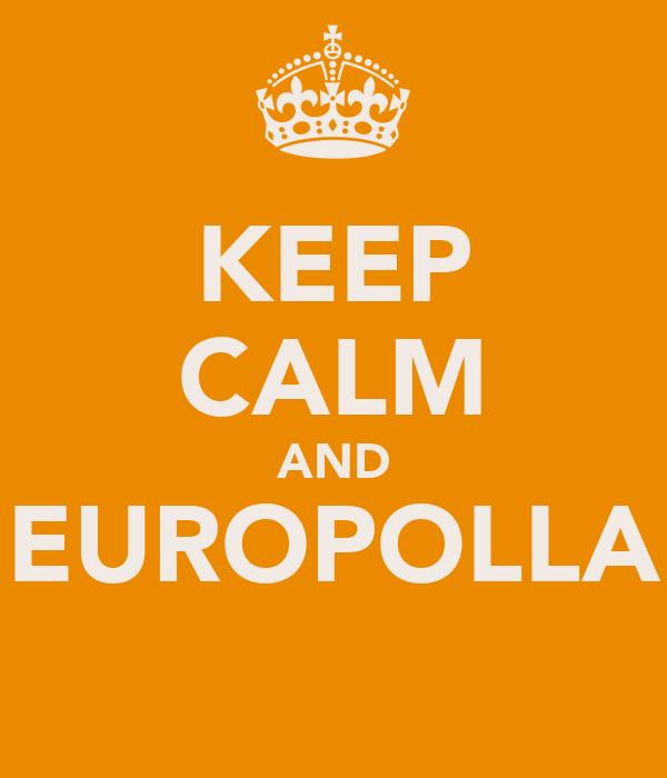 KEEP CALM AND EUROPOLLA