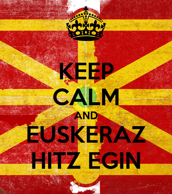 KEEP CALM AND EUSKERAZ HITZ EGIN