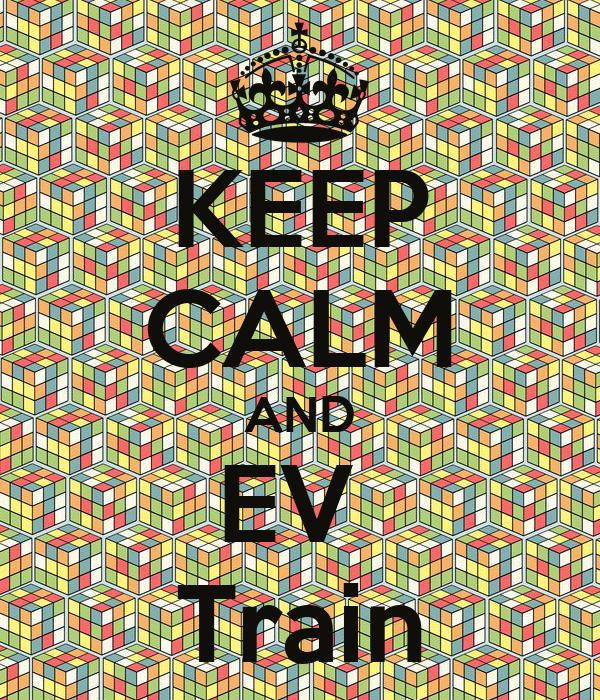 KEEP CALM AND EV  Train