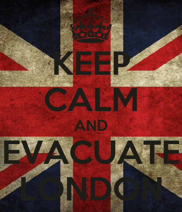 KEEP CALM AND EVACUATE LONDON