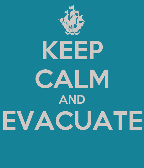 KEEP CALM AND EVACUATE