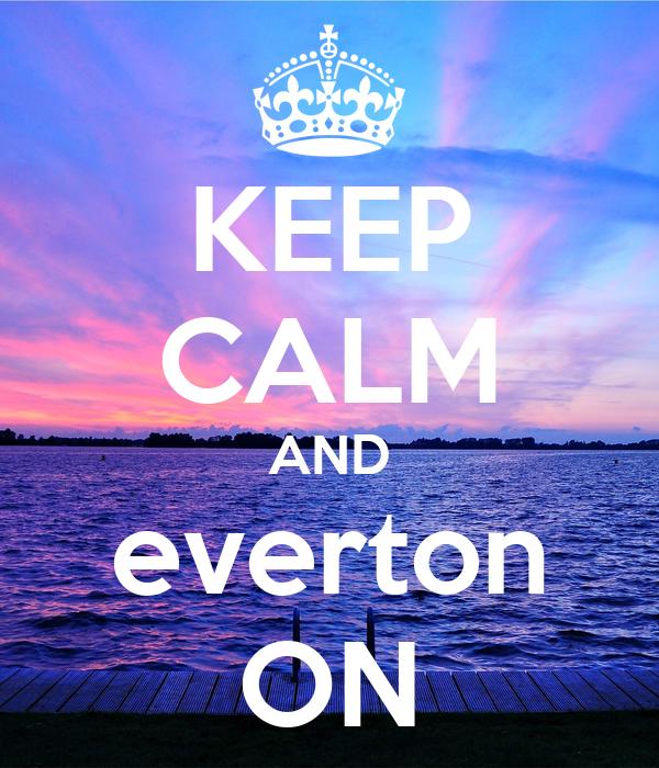 KEEP CALM AND everton ON