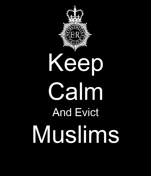 Keep Calm And Evict Muslims