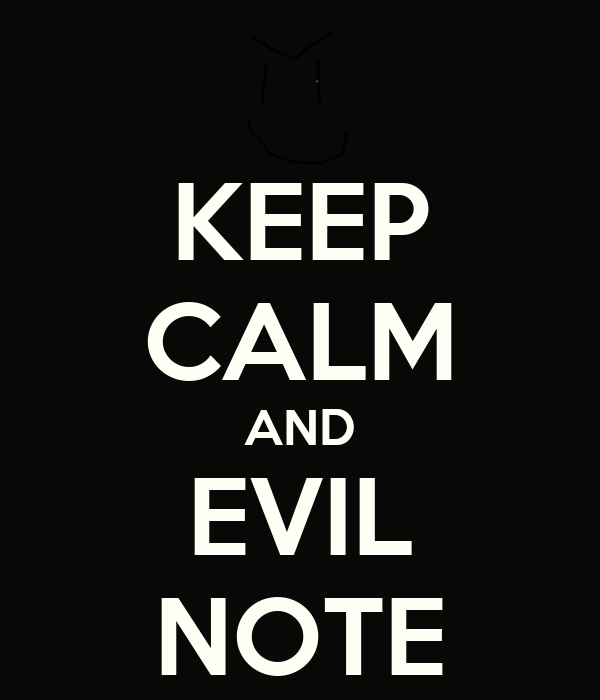 KEEP CALM AND EVIL NOTE