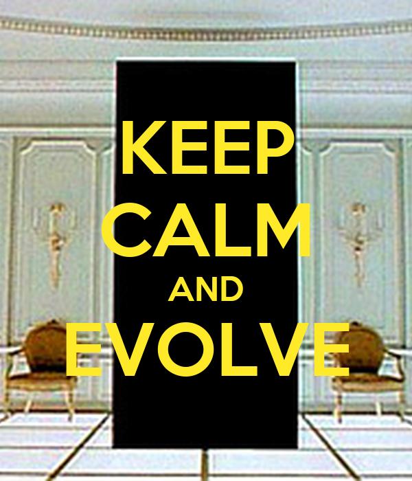 KEEP CALM AND EVOLVE