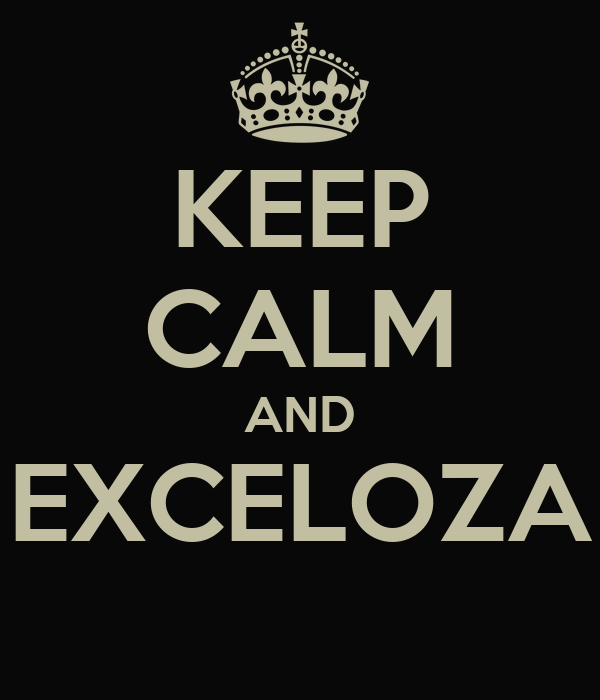 KEEP CALM AND EXCELOZA