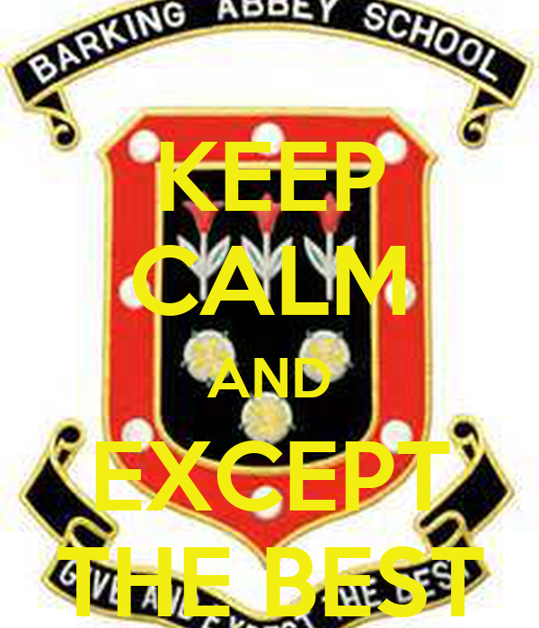 KEEP CALM AND EXCEPT THE BEST