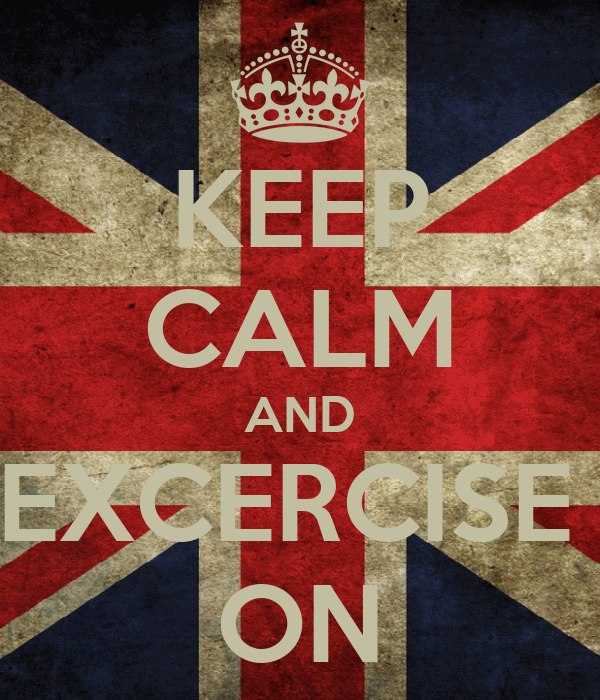 KEEP CALM AND EXCERCISE  ON