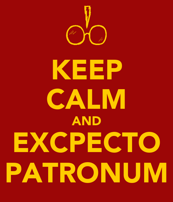 KEEP CALM AND EXCPECTO PATRONUM