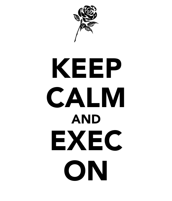 KEEP CALM AND EXEC ON