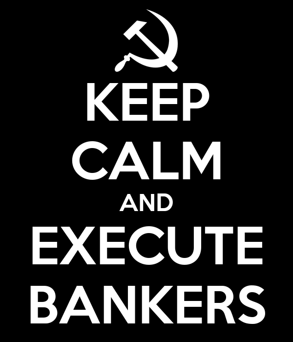 KEEP CALM AND EXECUTE BANKERS