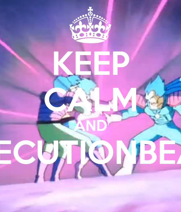 KEEP CALM AND EXECUTIONBEAM