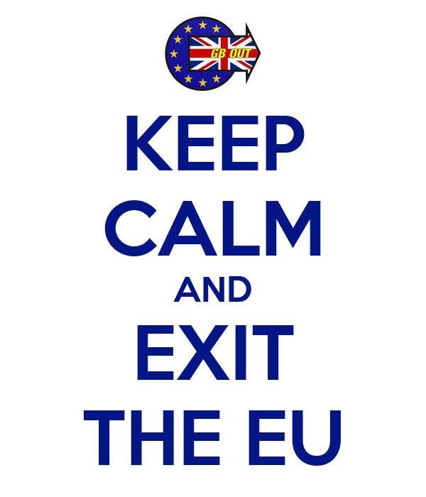 KEEP CALM AND EXIT THE EU