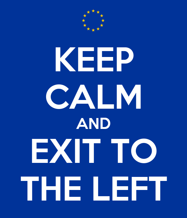 KEEP CALM AND EXIT TO THE LEFT