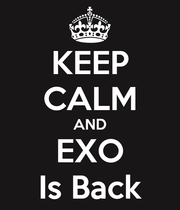 KEEP CALM AND EXO Is Back