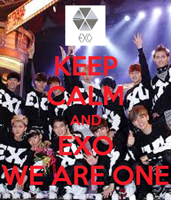 KEEP CALM AND EXO WE ARE ONE