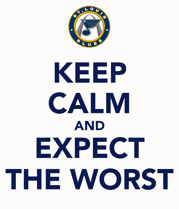 KEEP CALM AND EXPECT THE WORST
