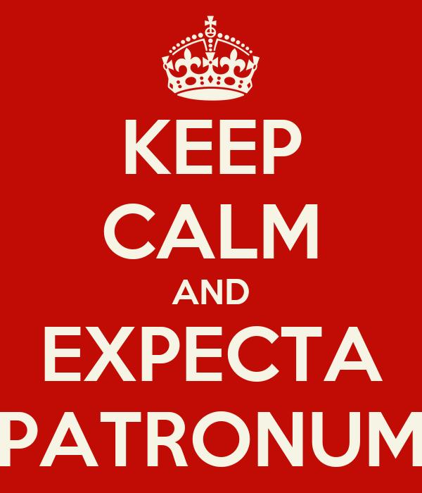 KEEP CALM AND EXPECTA PATRONUM