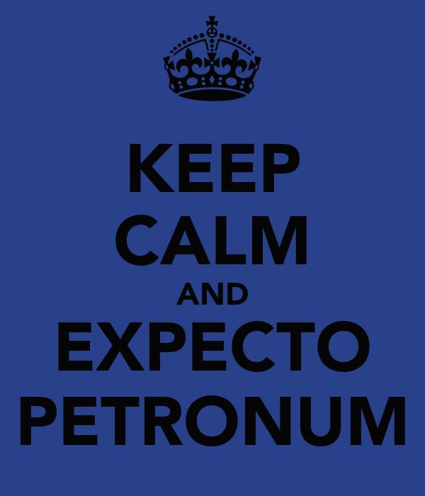 KEEP CALM AND EXPECTO PETRONUM