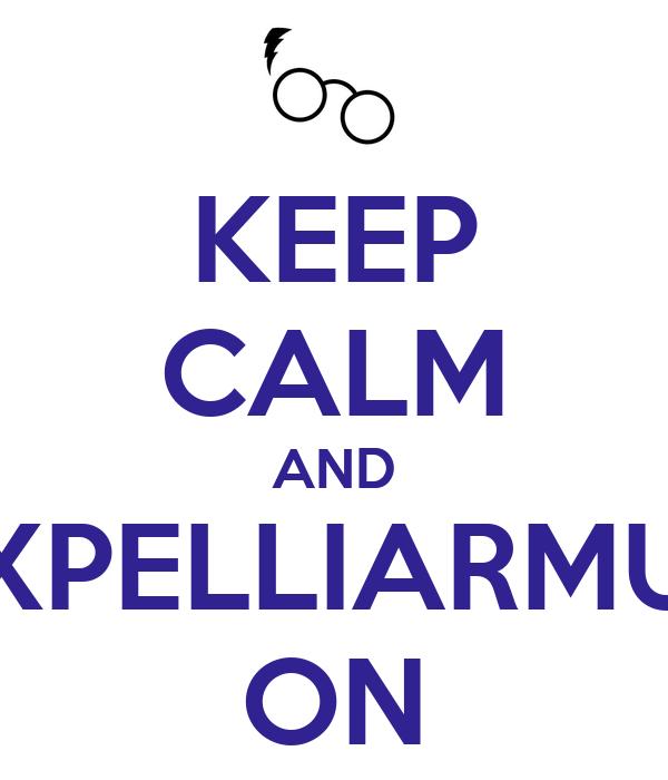 KEEP CALM AND EXPELLIARMUS ON