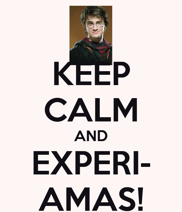 KEEP CALM AND EXPERI- AMAS!