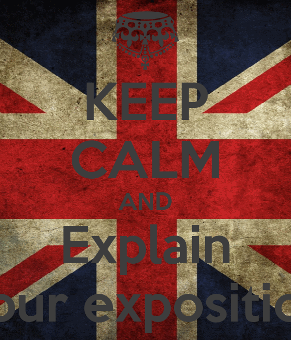 KEEP CALM AND Explain your exposition